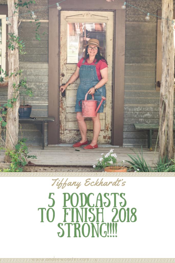 Tiffany Eckhardt's 5 Podcasts to Finish 2018 Strong